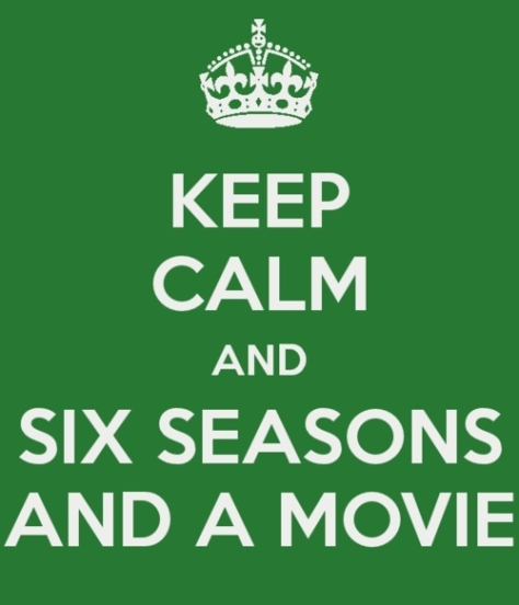 keepcalmandsixseasonandamovie