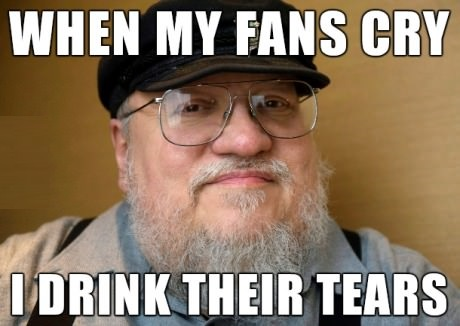 funny-picture-george-r-r-martin-drink-tears